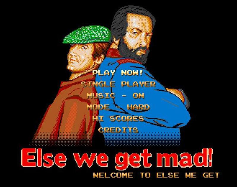 Else We get Mad!